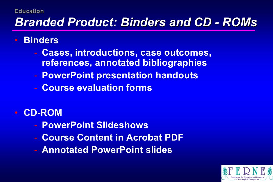 Education Binders and CD - ROMs Education Branded Product: Binders and CD - ROMs Binders -Cases, introductions, case outcomes, references, annotated b