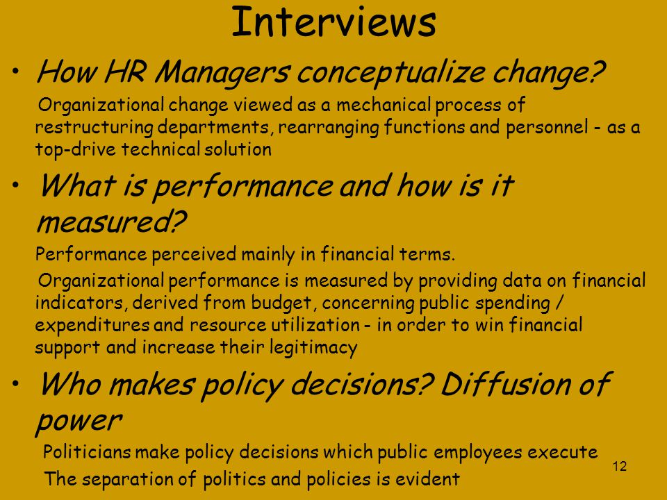 12 Interviews How HR Managers conceptualize change? Organizational change viewed as a mechanical process of restructuring departments, rearranging fun