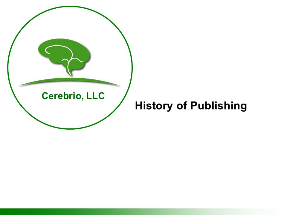 Cerebrio, LLC History of Publishing