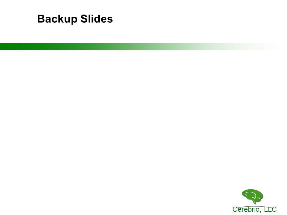 Cerebrio, LLC Backup Slides