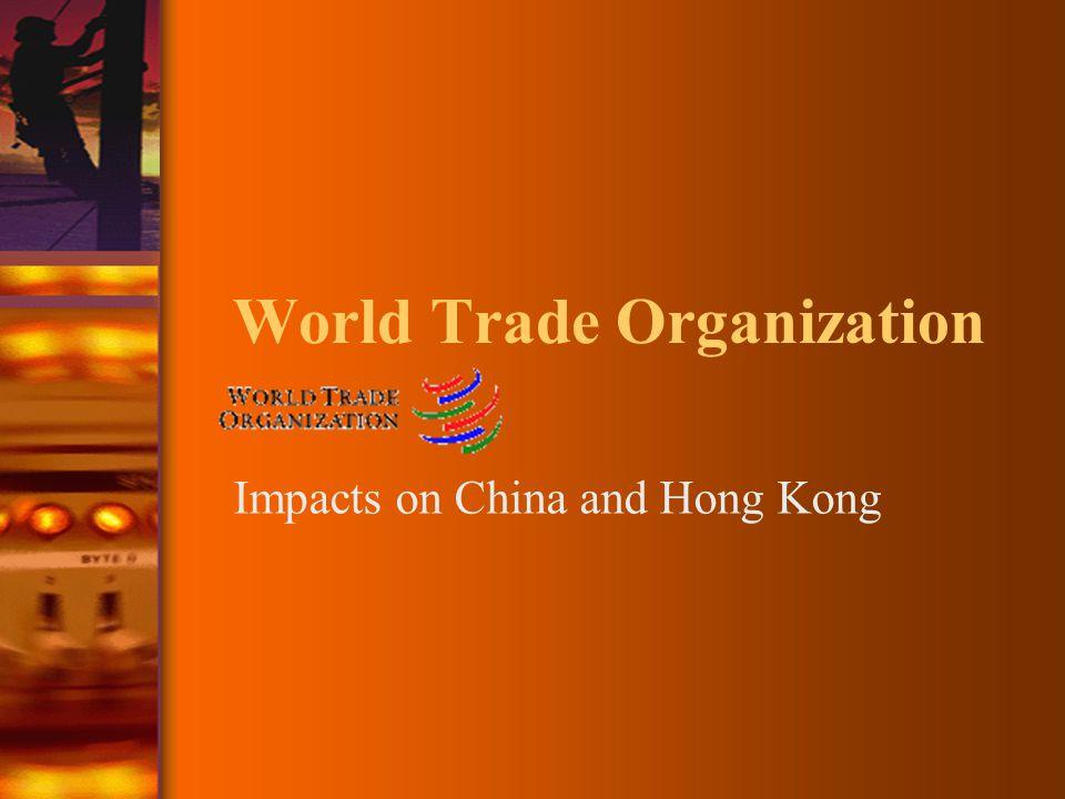 World Trade Organization Impacts on China and Hong Kong