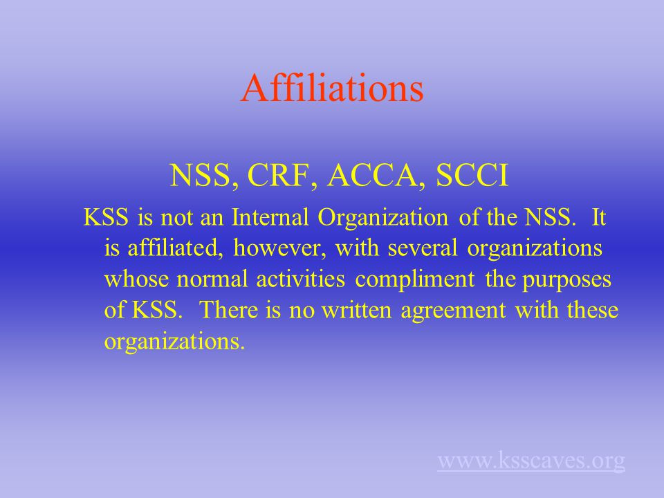 Affiliations NSS, CRF, ACCA, SCCI KSS is not an Internal Organization of the NSS.