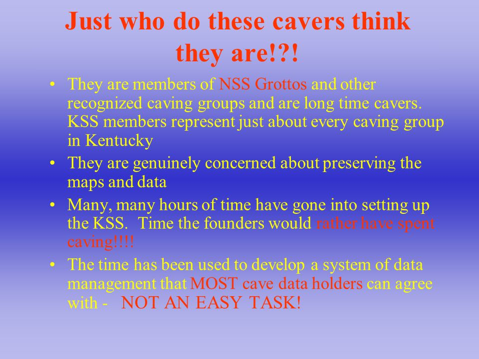 KSS Examined the Organization of Many Other Cave Surveys Missouri Tennessee Illinois Indiana West Virginia Texas And others www.ksscaves.org