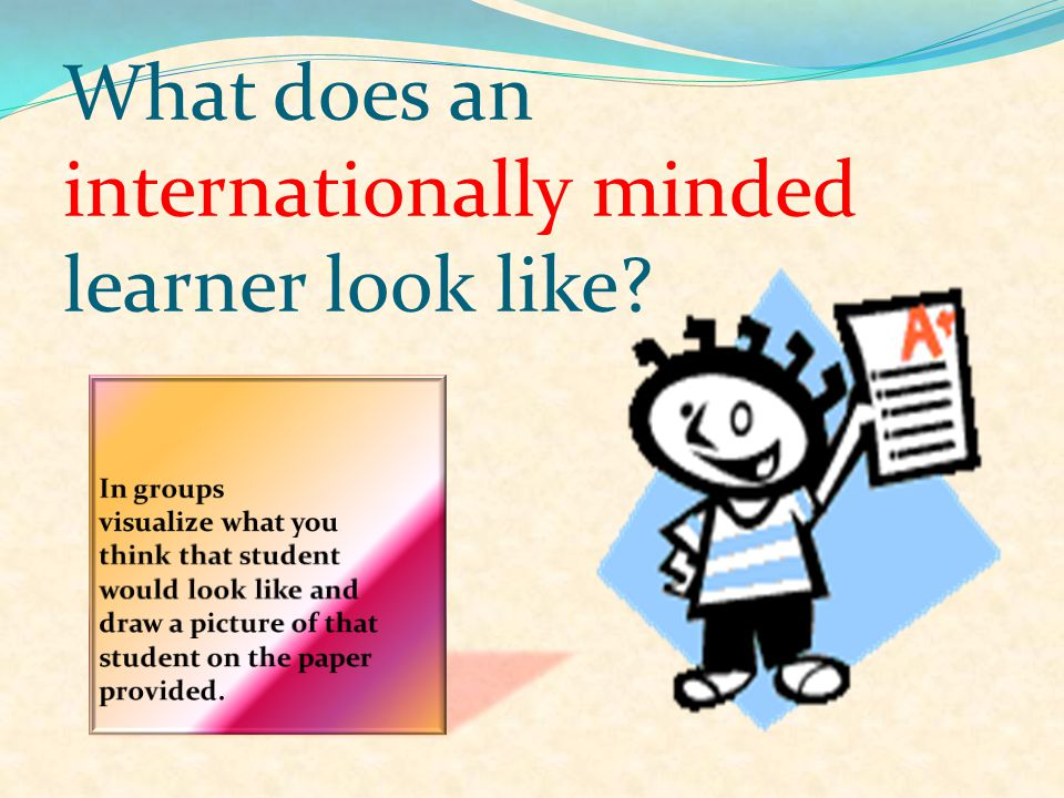 What does an internationally minded learner look like?