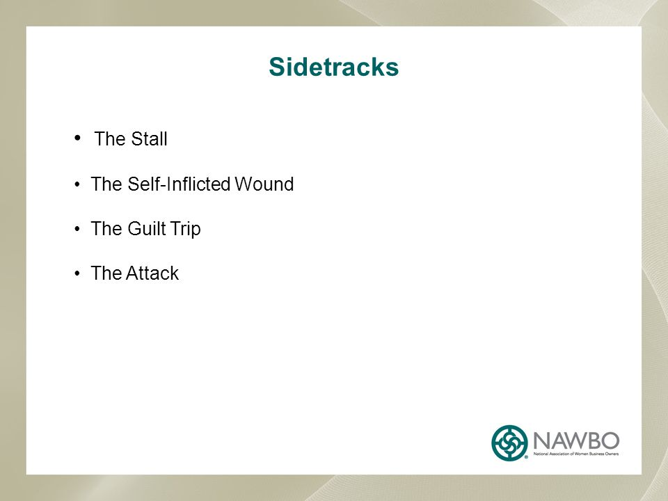 Sidetracks The Stall The Self-Inflicted Wound The Guilt Trip The Attack
