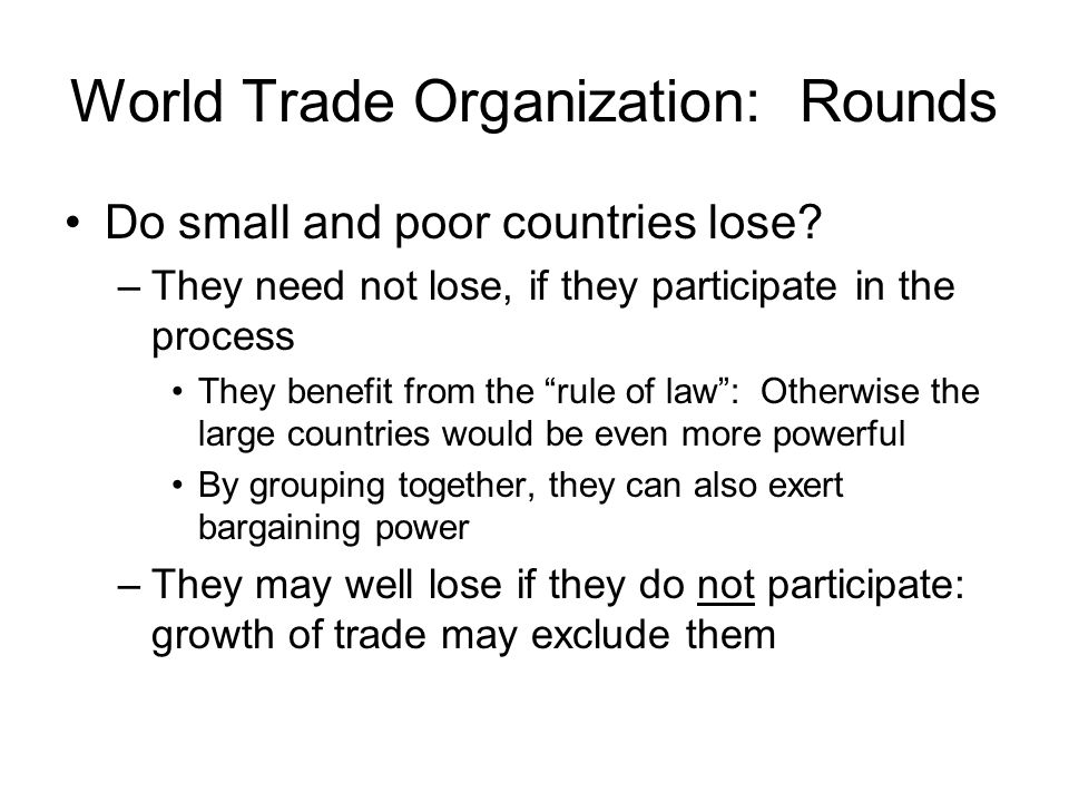 World Trade Organization: Rounds Do small and poor countries lose.