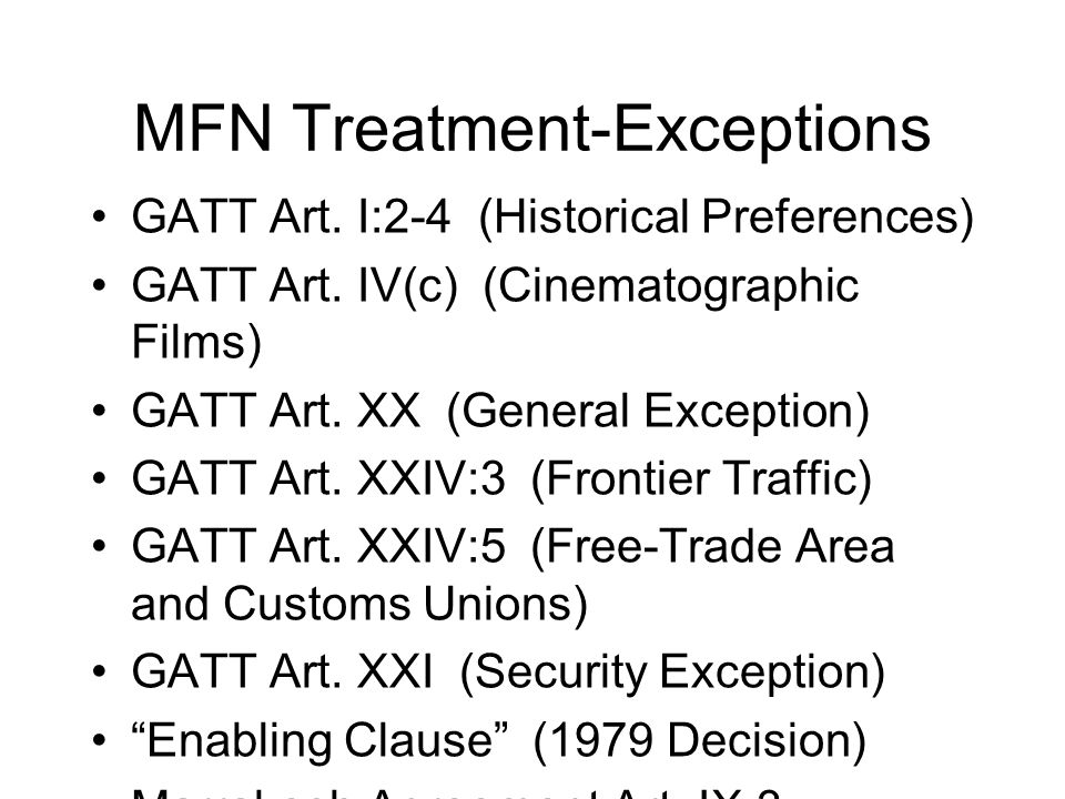 MFN Treatment-Exceptions GATT Art. I:2-4 (Historical Preferences) GATT Art.