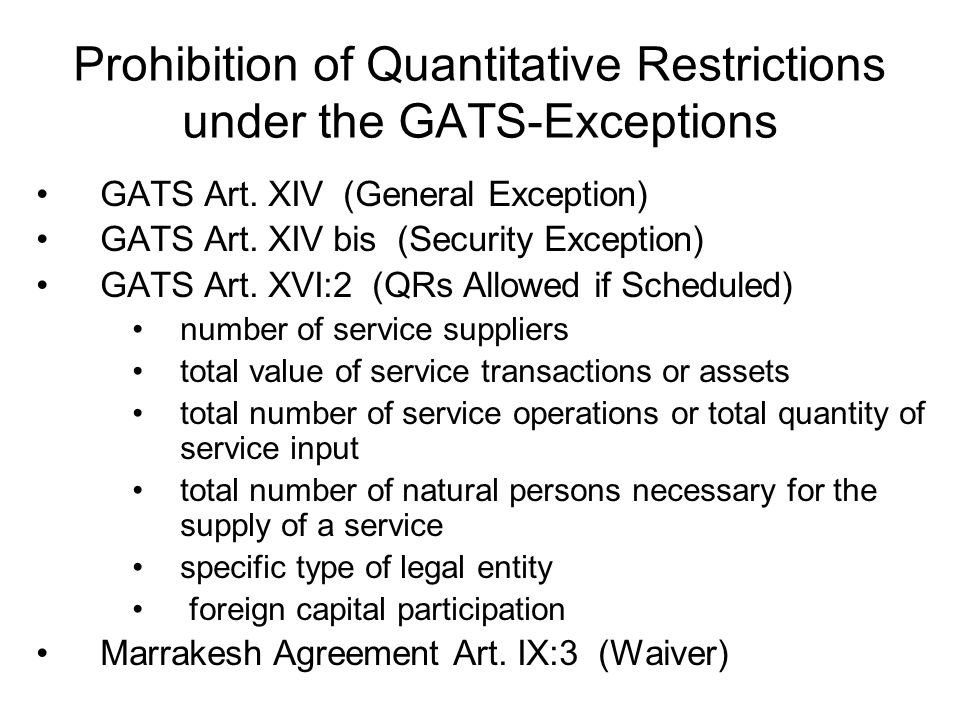 Prohibition of Quantitative Restrictions under the GATS-Exceptions GATS Art.