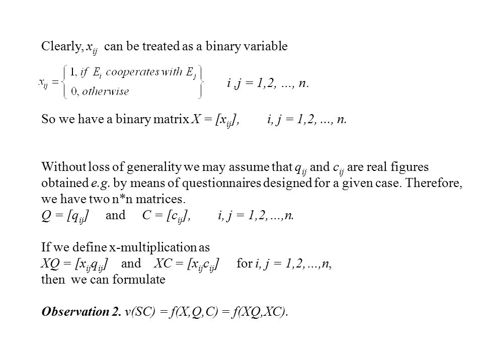 Clearly, x ij can be treated as a binary variable So we have a binary matrix X = [x ij ], i, j = 1,2,..., n.