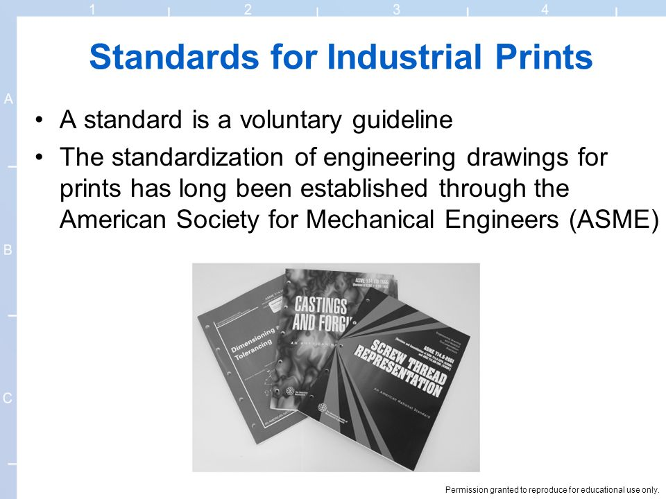 Permission granted to reproduce for educational use only. Standards for Industrial Prints A standard is a voluntary guideline The standardization of e