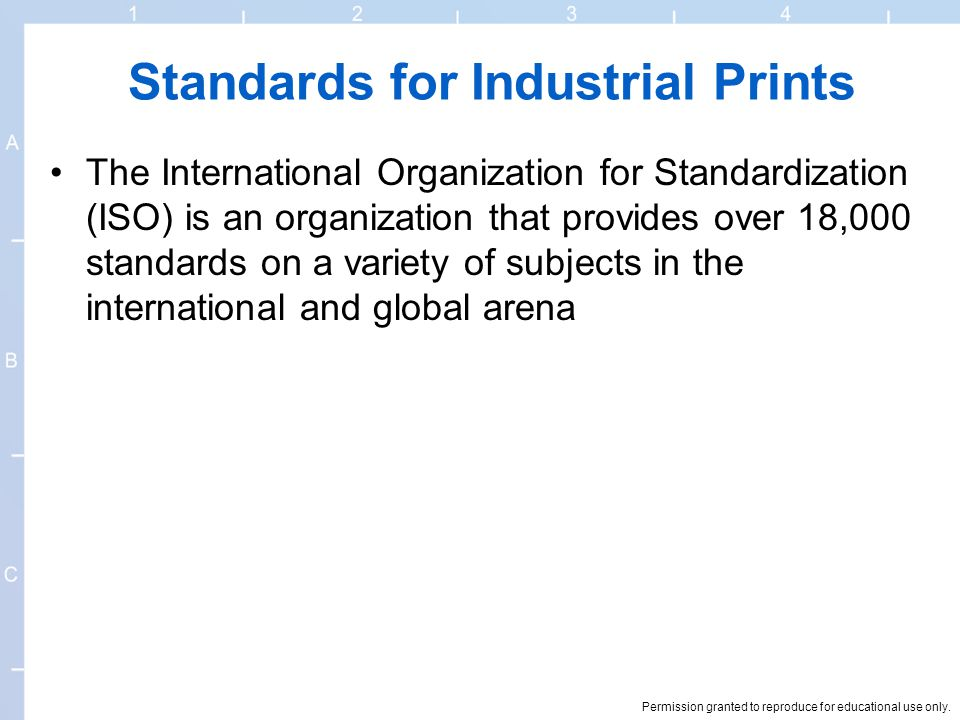 Permission granted to reproduce for educational use only. Standards for Industrial Prints The International Organization for Standardization (ISO) is