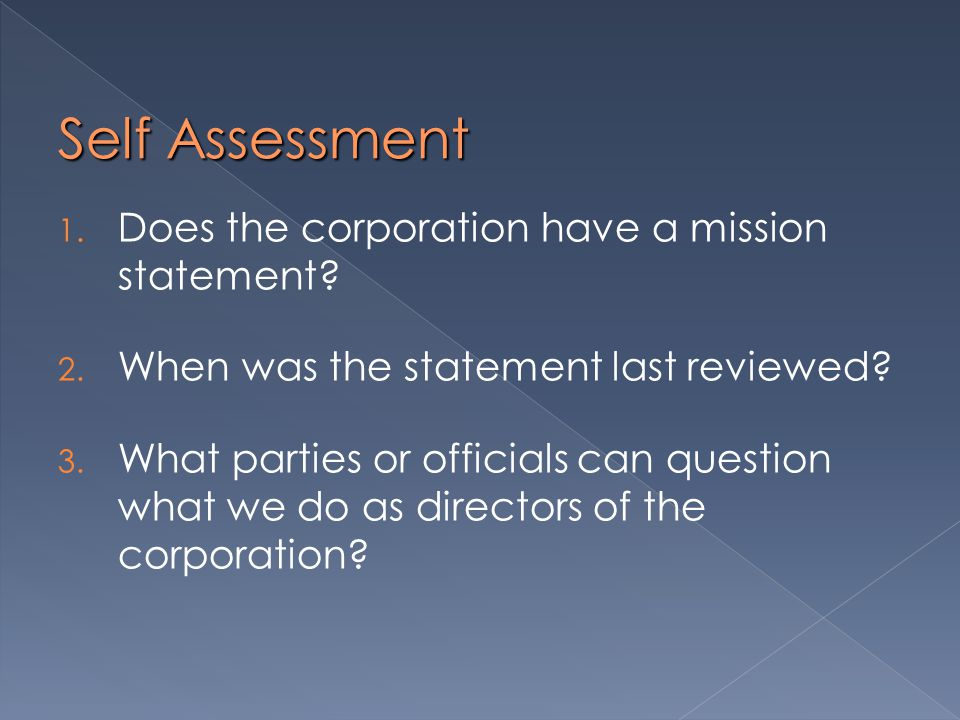 Self Assessment 1. Does the corporation have a mission statement.