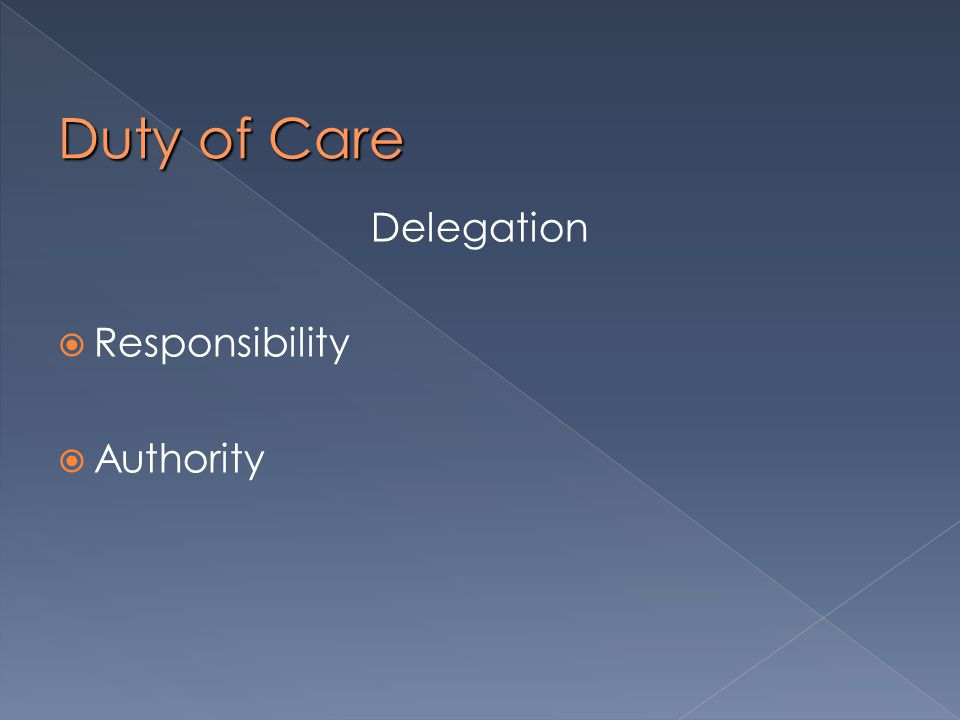 Duty of Care Delegation  Responsibility  Authority