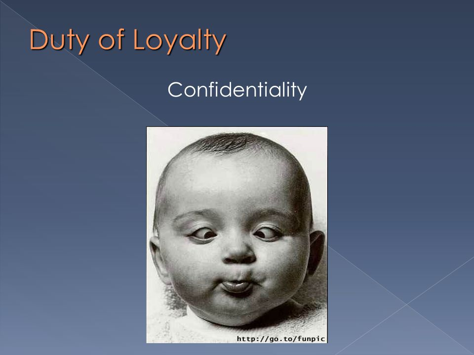 Duty of Loyalty Confidentiality
