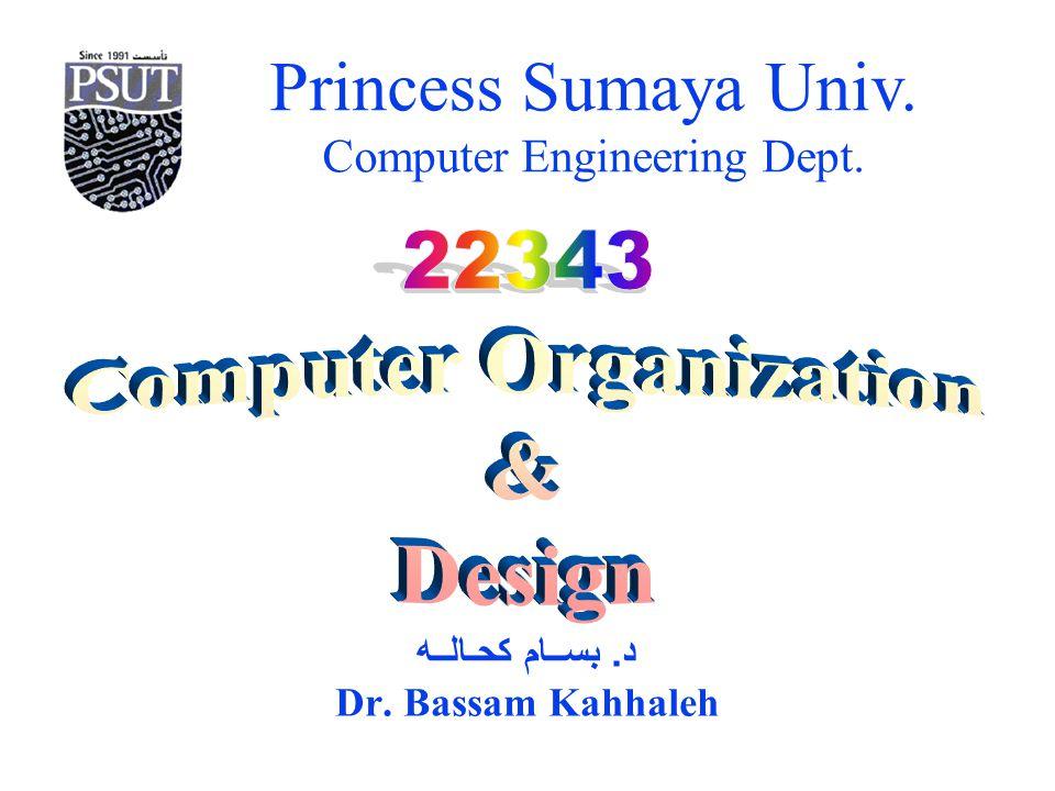 Princess Sumaya Univ. Computer Engineering Dept. Chapter 2: