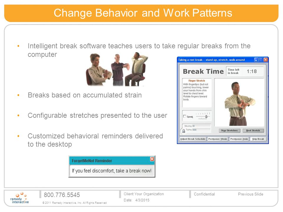 800.776.5545 Client: Your Organization Date: 4/3/2015 ConfidentialPrevious Slide © 2011 Remedy Interactive, Inc.
