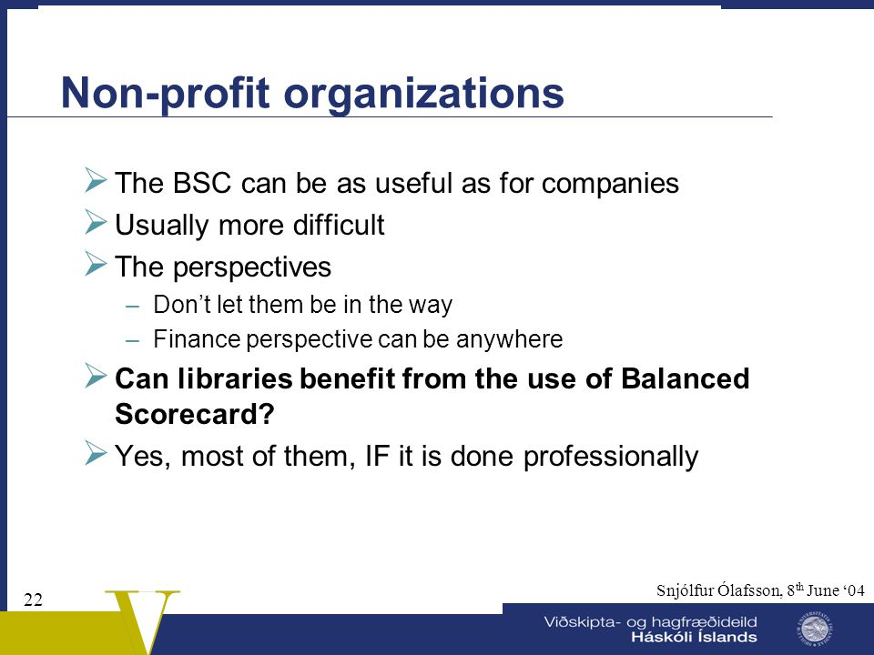 21 Snjólfur Ólafsson, 8 th June '04 The reasons for implementation  E.g.  To clarify the strategy and develop it  To help employees know the strate