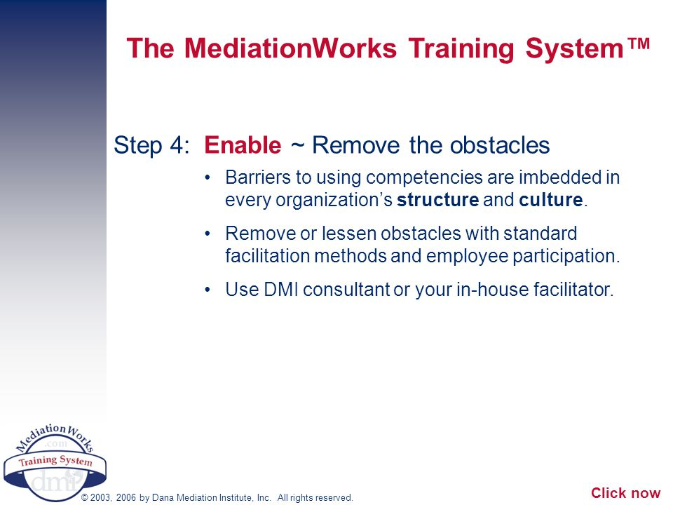 Step 4: Enable ~ Remove the obstacles Barriers to using competencies are imbedded in every organization's structure and culture.