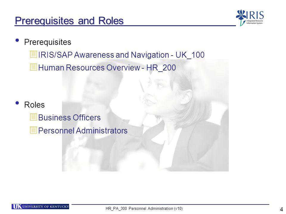 HR_PA_300 Personnel Administration (v10) 5 IRIS HR Components Organizational Management Payroll Benefits Time Management