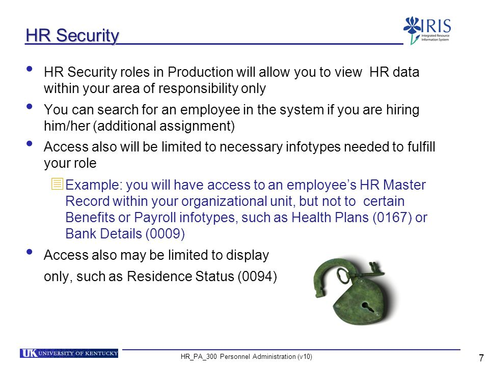 HR_PA_300 Personnel Administration (v10) 48 Key Terminology TerminologyDefinition Delimit A process to change the validity period of an object or infotype record by replacing its end date with a new date Additional Payment Used to pay an employee a lump sum above his/her normal pay.