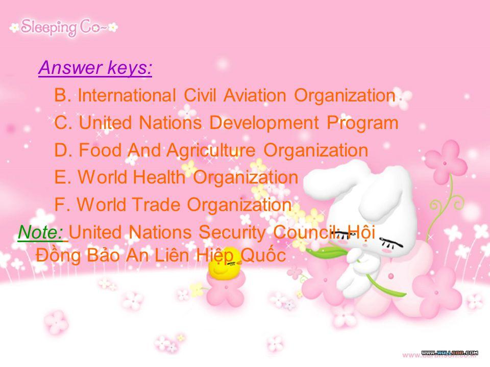 Answer keys: B. International Civil Aviation Organization C.