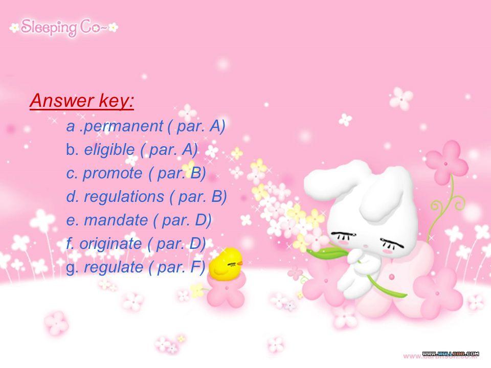 Answer key: a.permanent ( par. A) b. eligible ( par.