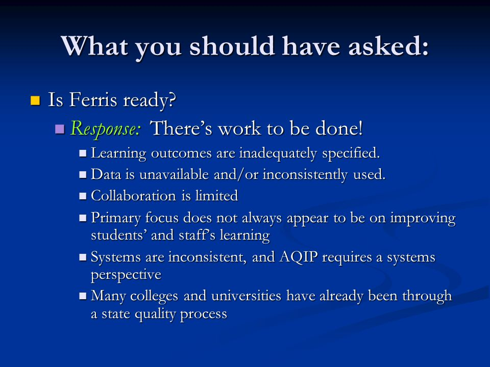 What you should have asked: Is Ferris ready? Is Ferris ready? Response: There's work to be done! Response: There's work to be done! Learning outcomes