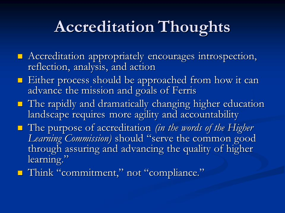 Accreditation Thoughts Accreditation appropriately encourages introspection, reflection, analysis, and action Accreditation appropriately encourages i