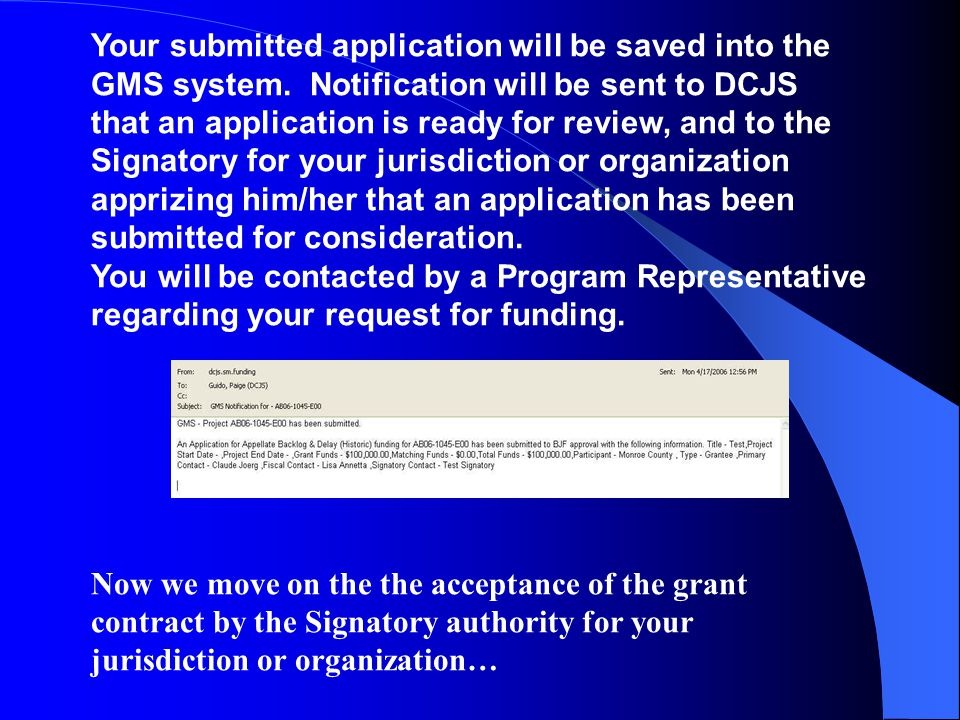 Your submitted application will be saved into the GMS system.