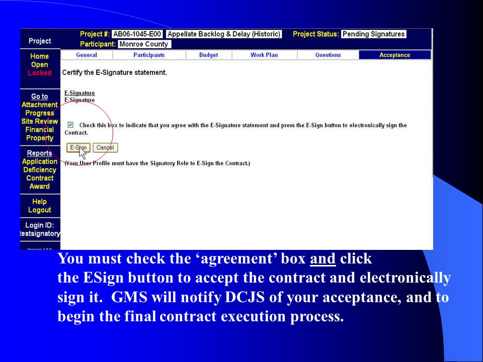 You must check the 'agreement' box and click the ESign button to accept the contract and electronically sign it.