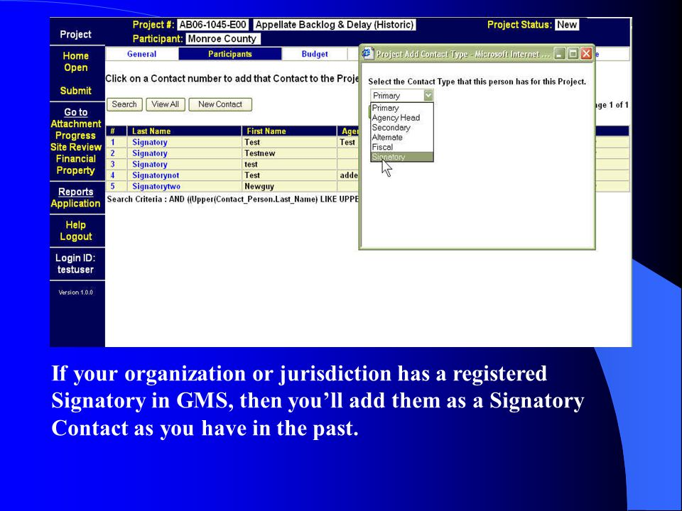 If your organization or jurisdiction has a registered Signatory in GMS, then you'll add them as a Signatory Contact as you have in the past.