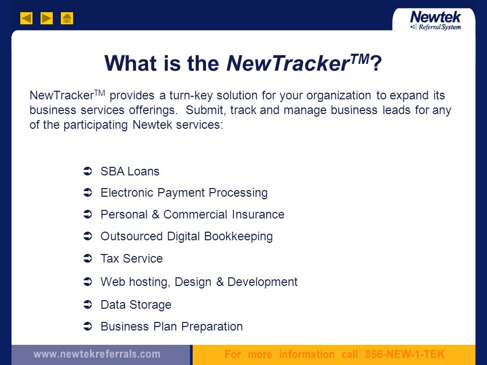 What is the NewTracker TM ? NewTracker TM provides a turn-key solution for your organization to expand its business services offerings. Submit, track
