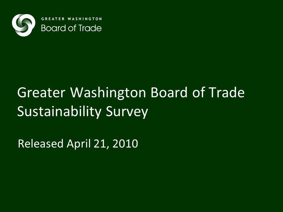Greater Washington Board of Trade Sustainability Survey Released April 21, 2010