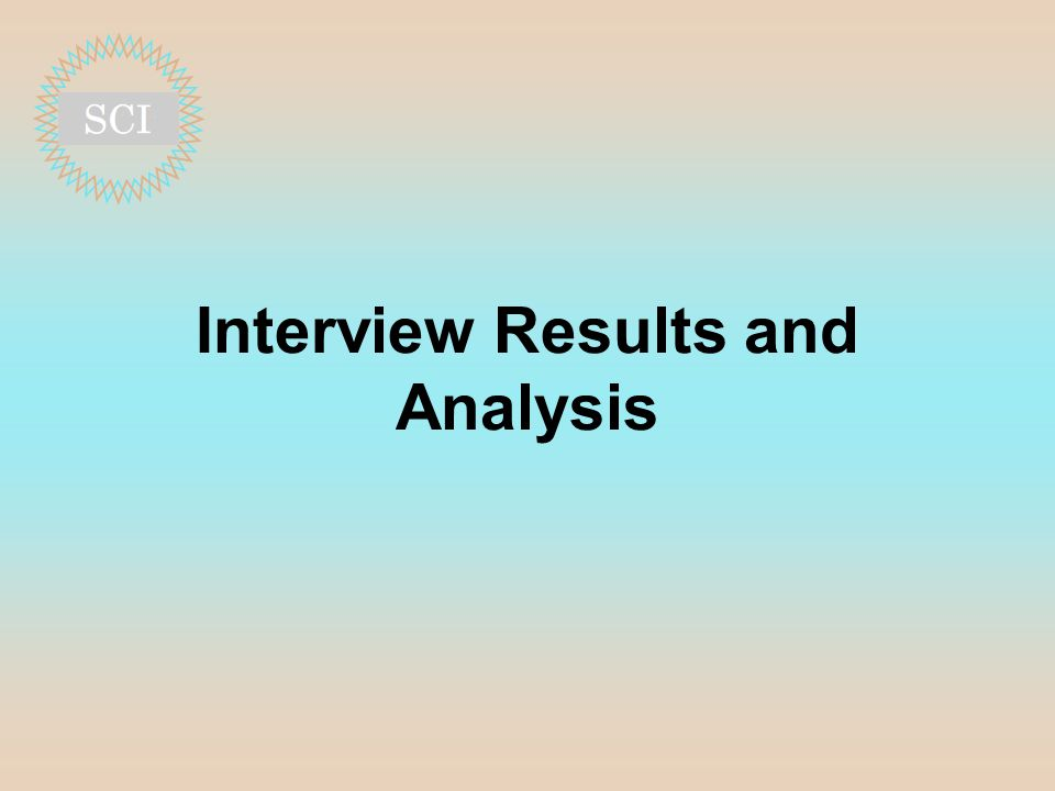 Interview Results and Analysis