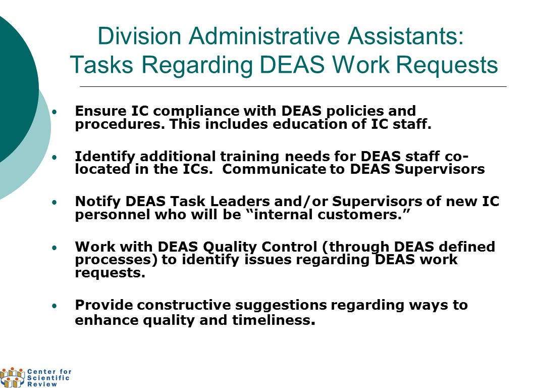 Division Administrative Assistants: Tasks Regarding DEAS Work Requests Ensure IC compliance with DEAS policies and procedures.