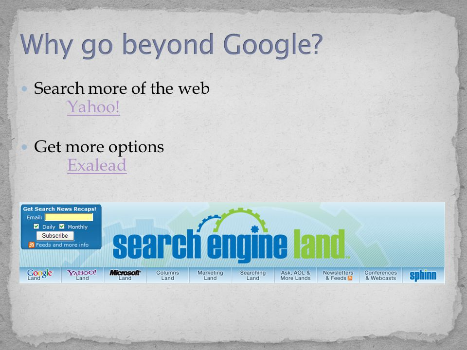 Search more of the web Yahoo! Yahoo! Get more options Exalead Exalead