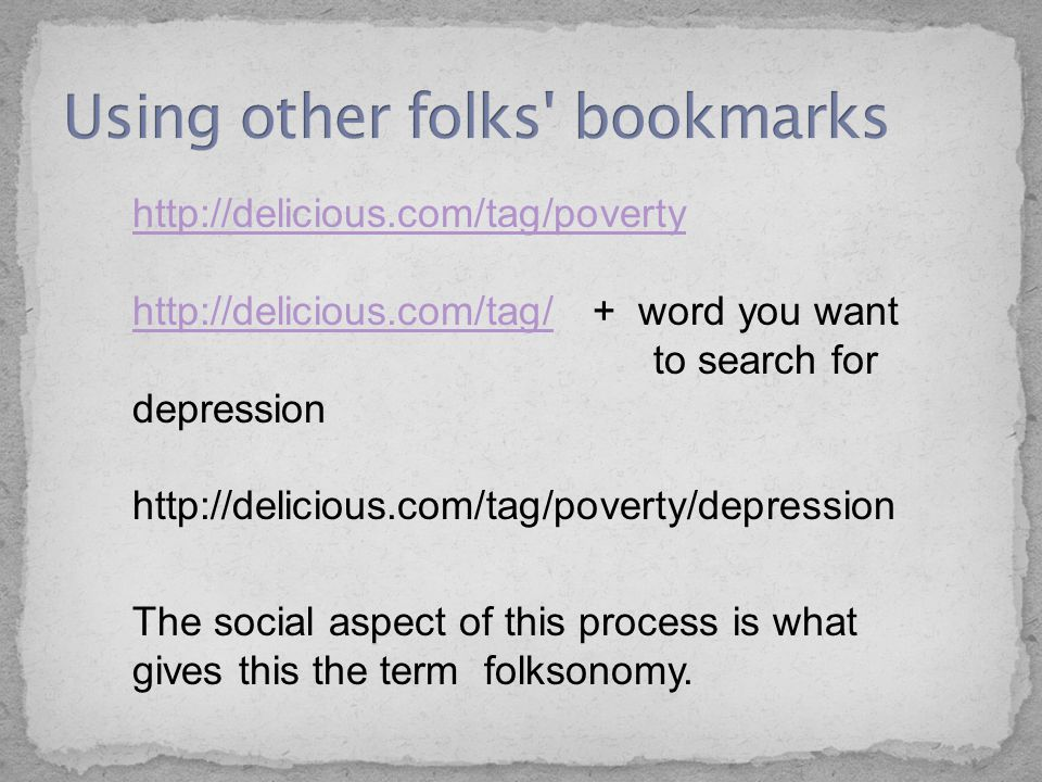 http://delicious.com/tag/poverty http://delicious.com/tag/http://delicious.com/tag/ + word you want to search for depression http://delicious.com/tag/