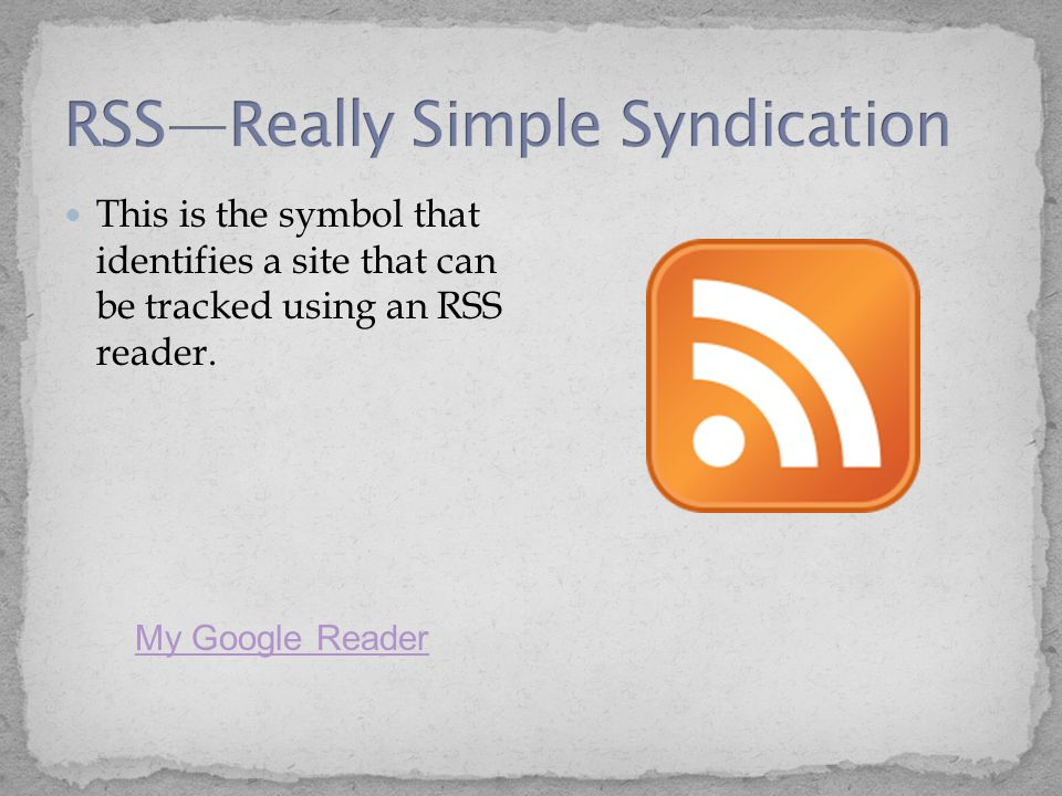 This is the symbol that identifies a site that can be tracked using an RSS reader. My Google Reader