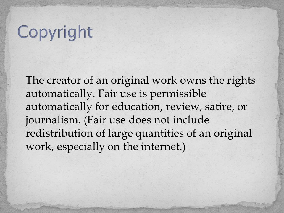 The creator of an original work owns the rights automatically.
