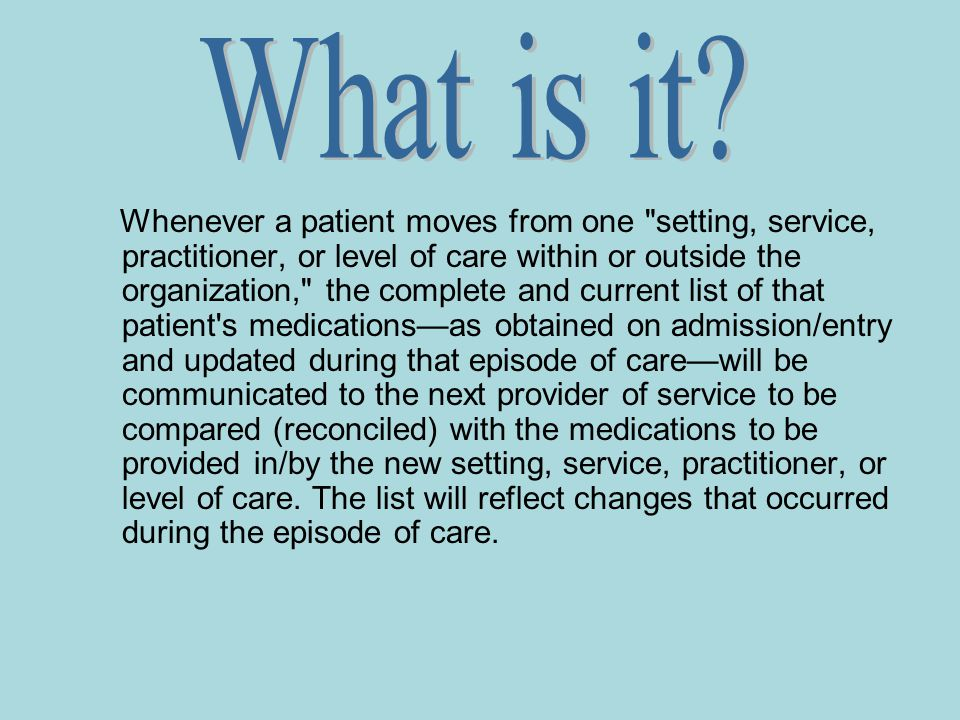 Making future visits less stressful Educate patients Make patients part of the solution Give patients a list to keep at all times Instruct patients to bring to all visits – Ask providers to update Keep updated at all times