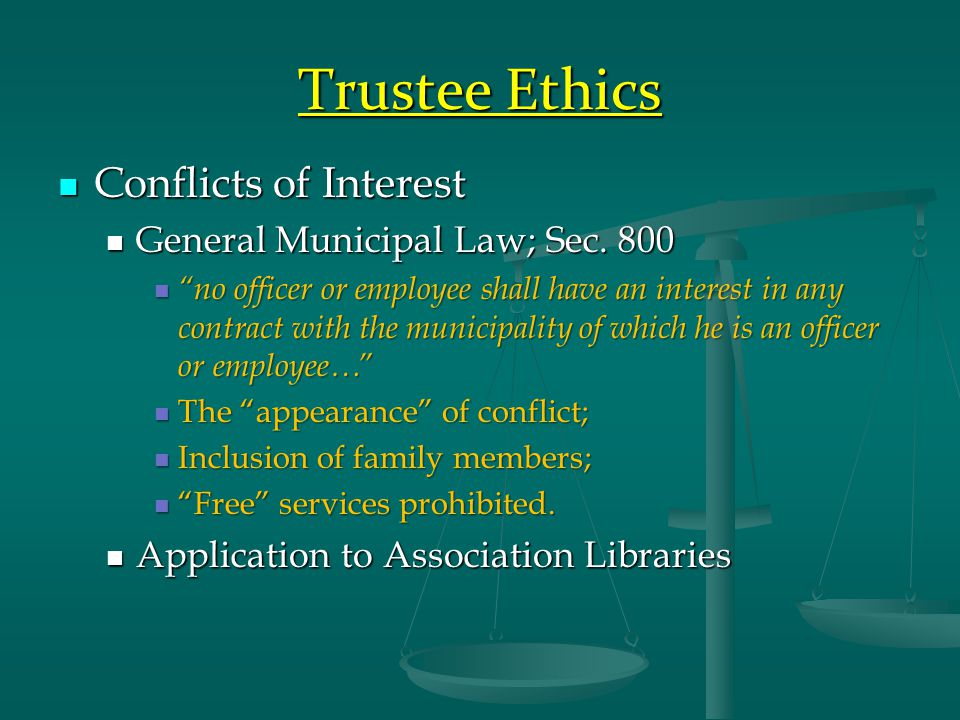Trustee Ethics Conflicts of Interest Conflicts of Interest General Municipal Law; Sec.