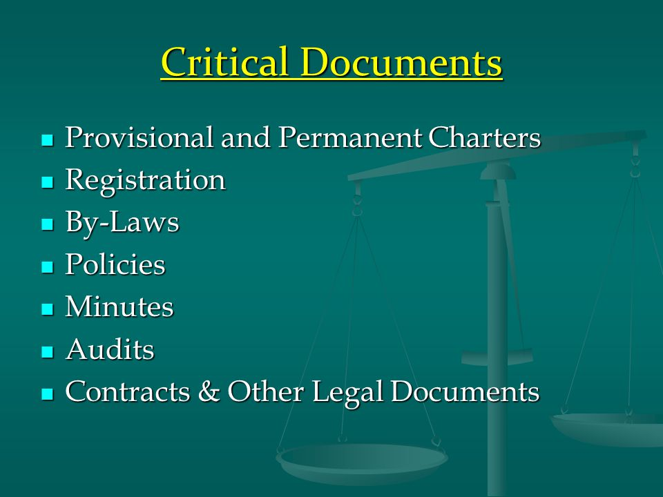 Critical Documents Provisional and Permanent Charters Provisional and Permanent Charters Registration Registration By-Laws By-Laws Policies Policies Minutes Minutes Audits Audits Contracts & Other Legal Documents Contracts & Other Legal Documents