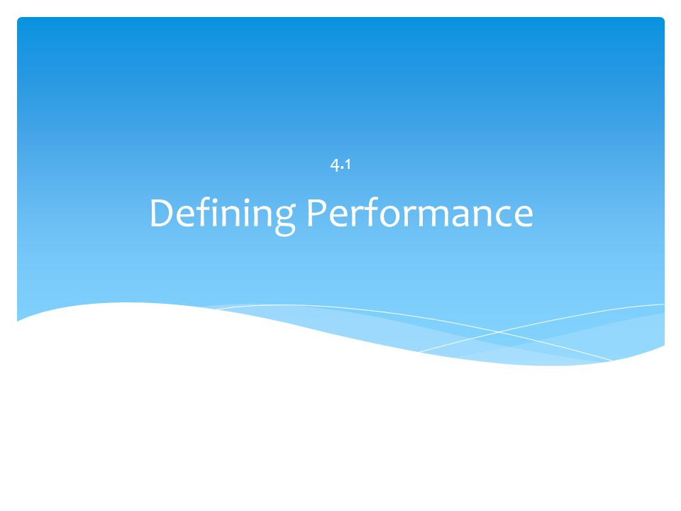 Defining Performance 4.1