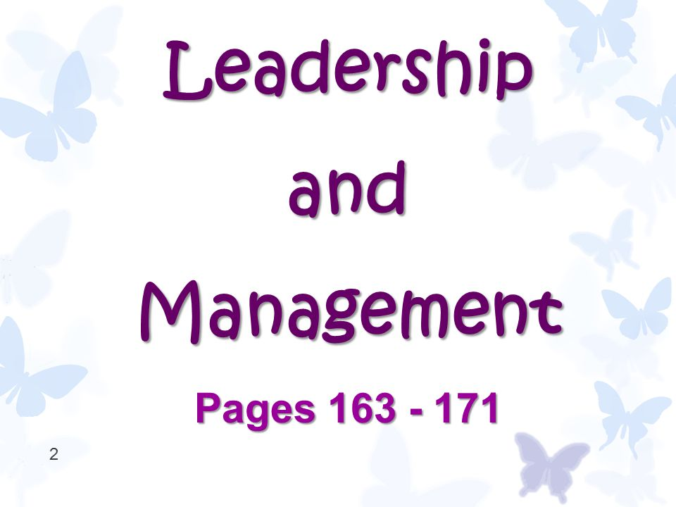 Leadership and Management Pages 163 - 171 2
