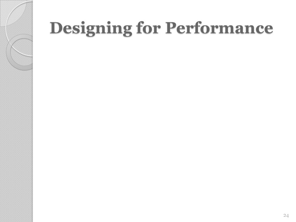 Designing for Performance 24