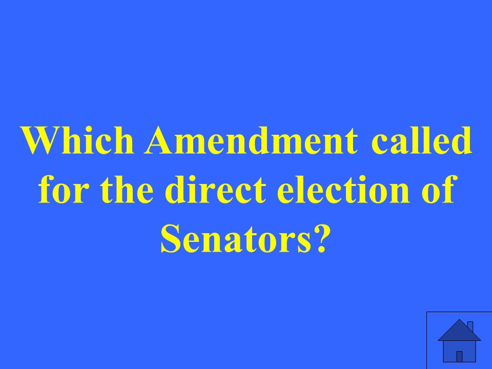 Which Amendment called for the direct election of Senators