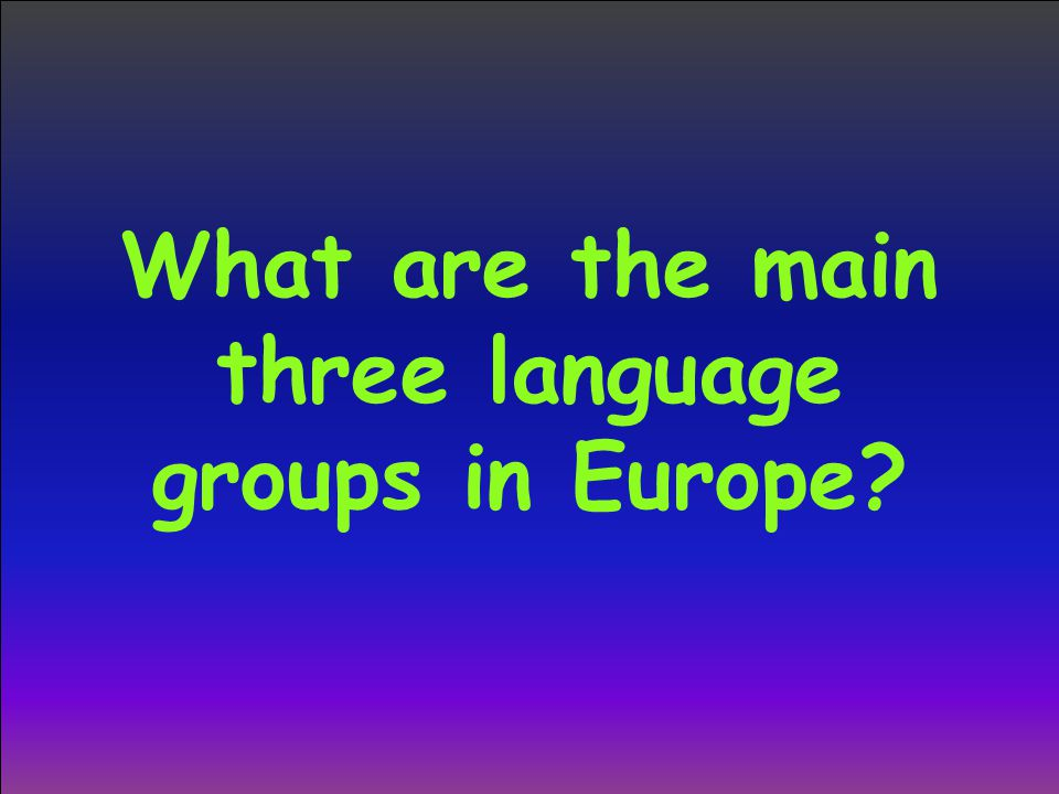 What are the main three language groups in Europe?