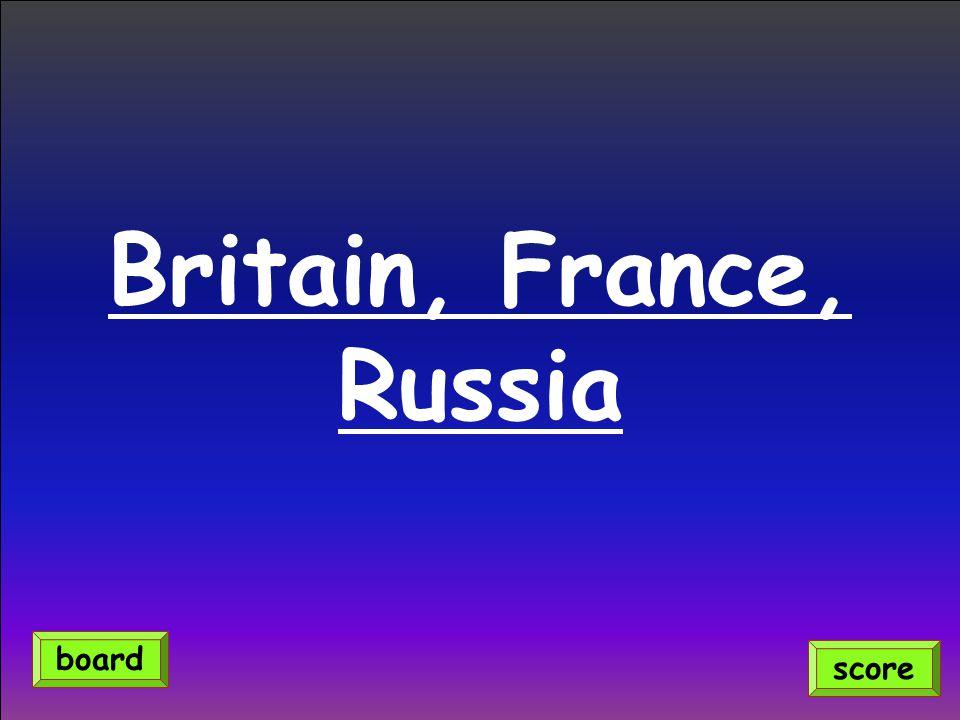 Britain, France, Russia score board