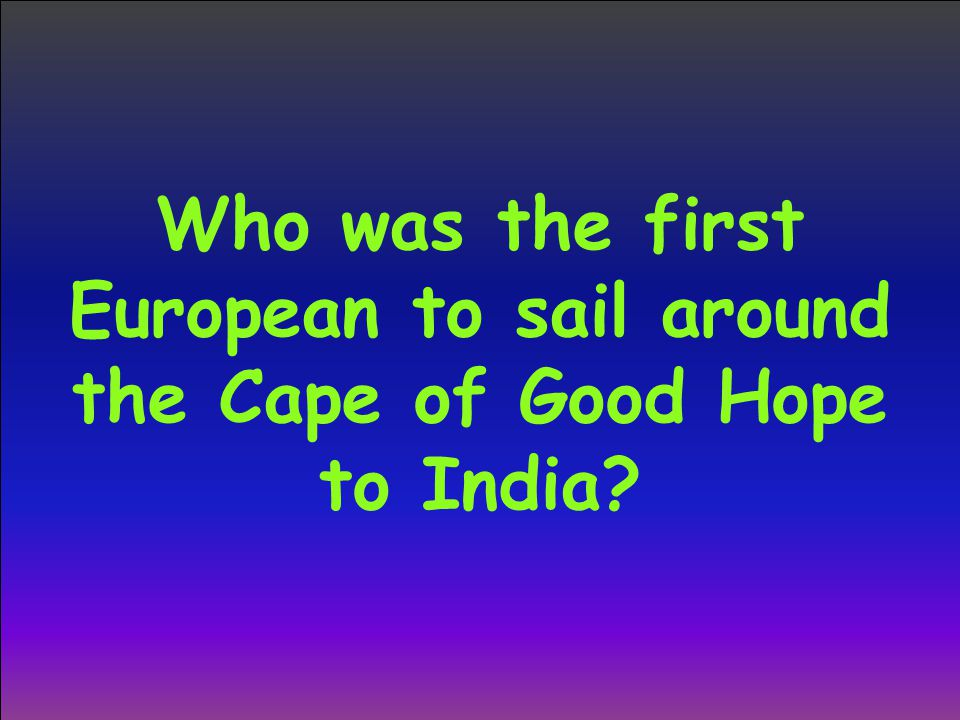 Who was the first European to sail around the Cape of Good Hope to India?
