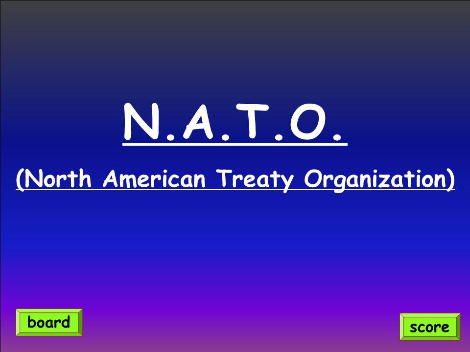 N.A.T.O. (North American Treaty Organization) score board